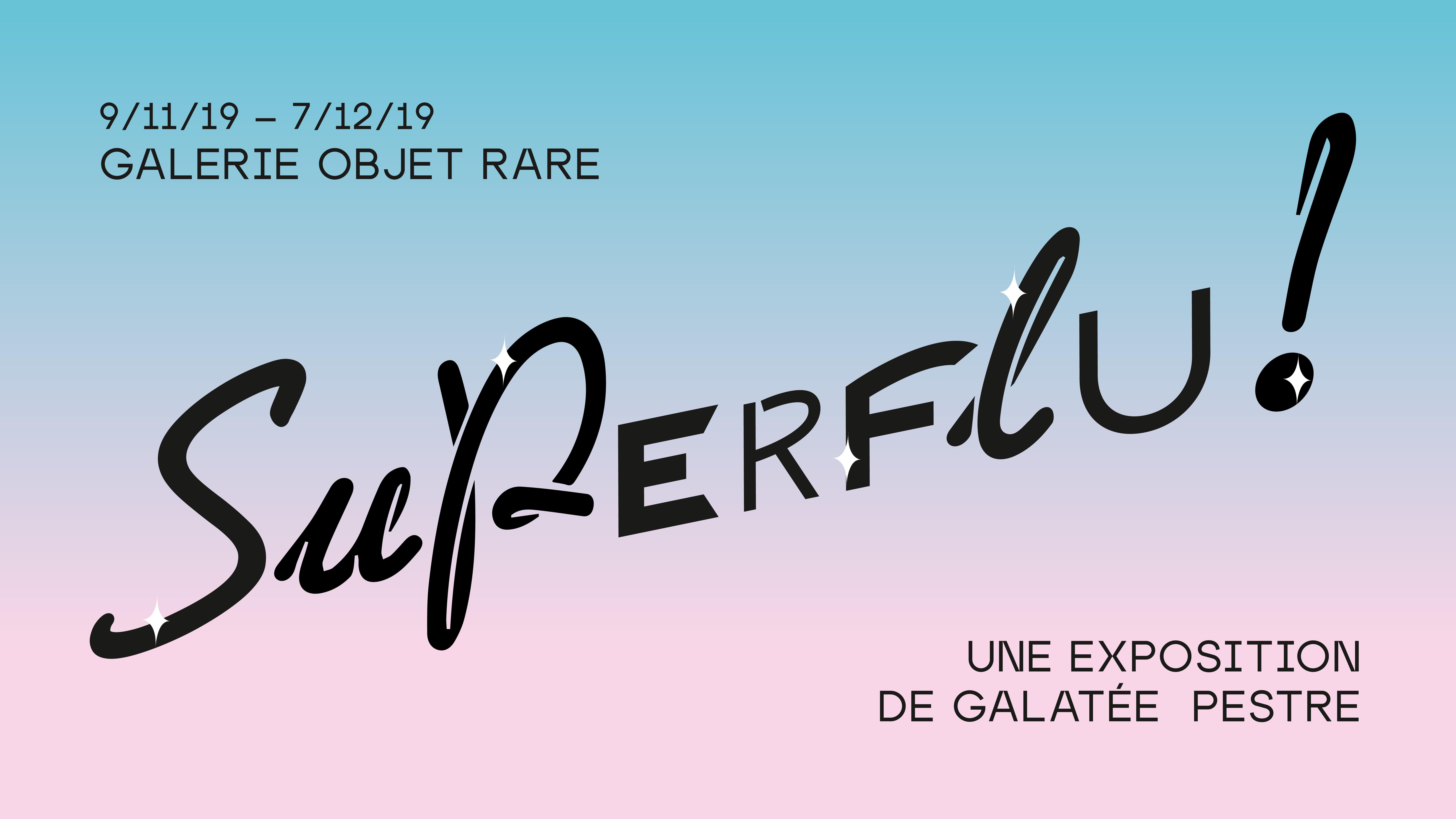 "Exposition ""Superflu"" de Galatée Pestre"